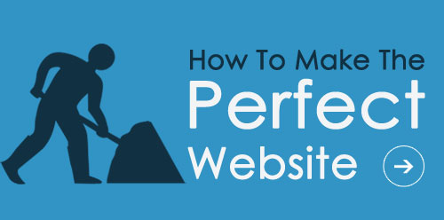 How To Make The Perfect Website