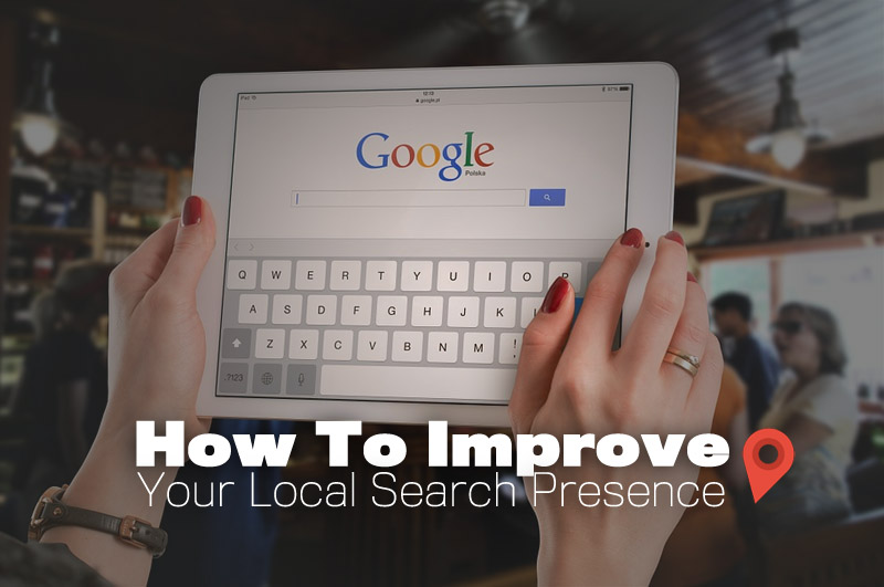 How To Improve Your Local Search Presence From Gikmedia