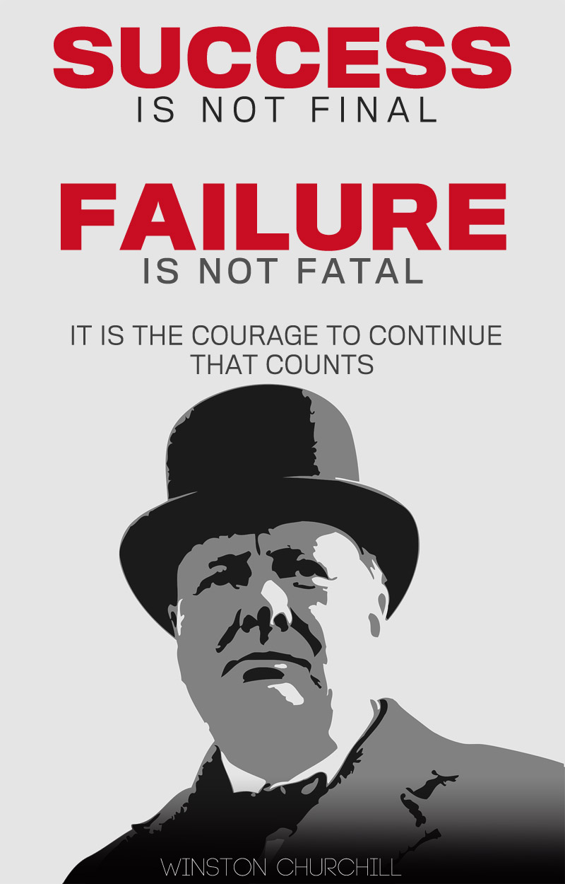 Success Is Not Final Failure Is Not Fatal It Is The Courage To Continue That Counts, Motivational Quotes