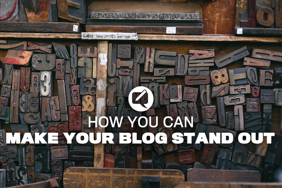 How You Can Make Your Blog Stand Out From Gikmedia