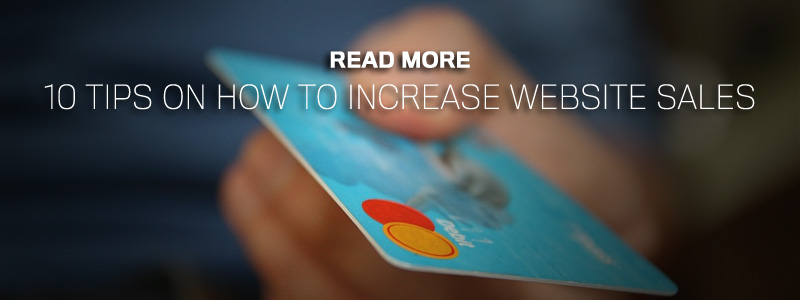 10 Tips On How To Increase Website Sales