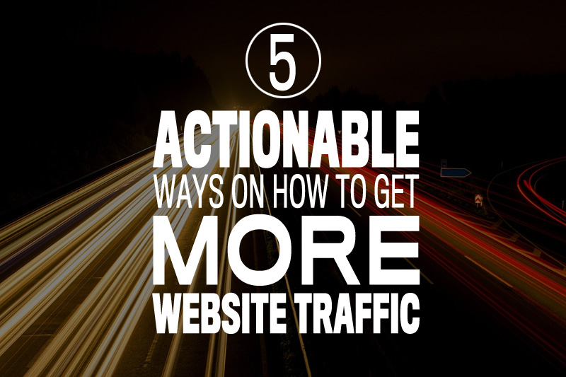 5 actionable ways On how to get more website traffic from Gikmedia