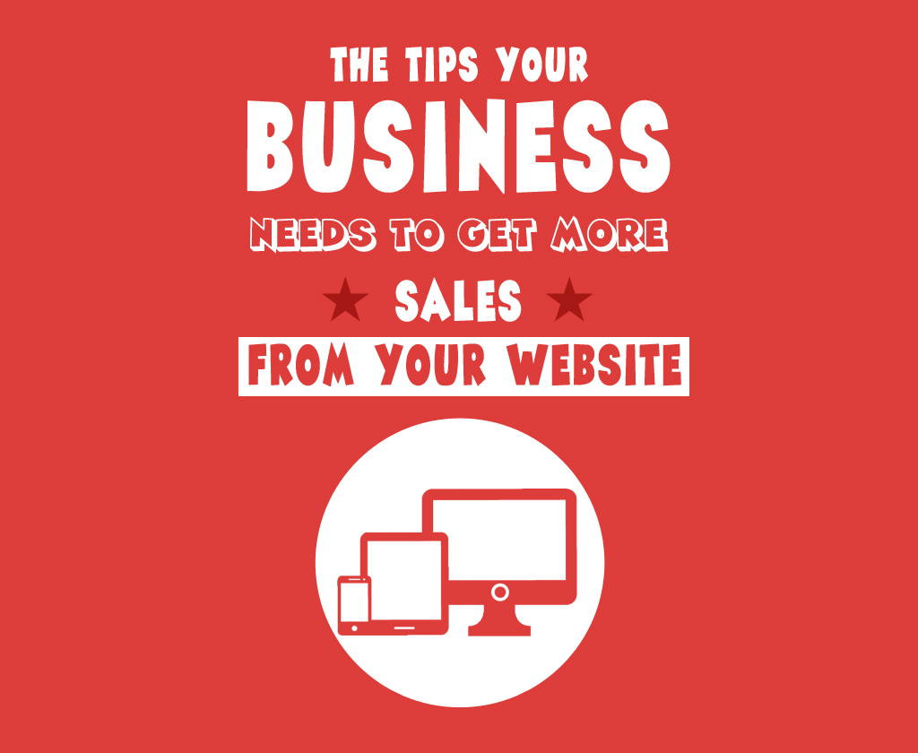 The Tips Your Business Needs To Get More Sales From Your Website From Gik Media