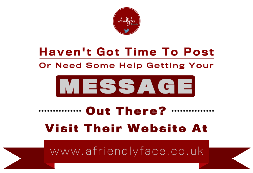 Haven't Got Time To Post Or Need Some Help Getting Your Message Out There? Speak To A Friendly Face